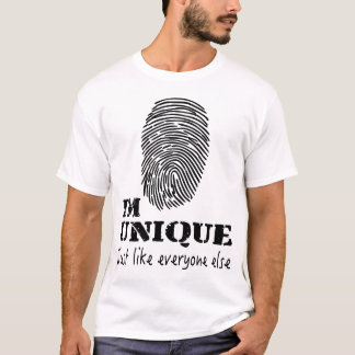 I'm unique, just like everyone else T-Shirt