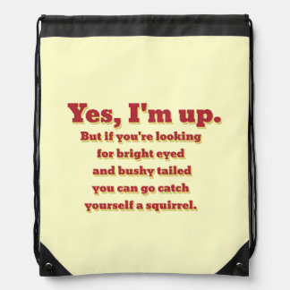 I'm Up, But... Drawstring Bag