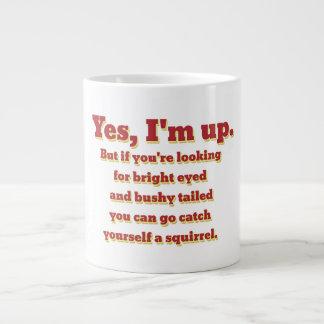 I'm Up, But... Large Coffee Mug