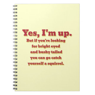 I'm Up, But... Notebook