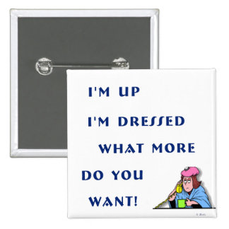 I'm Up I'm Dressed Pin