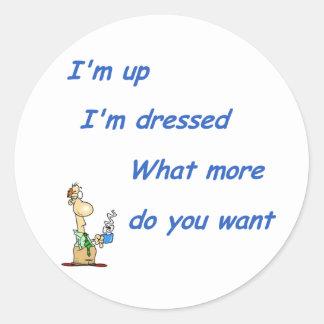I'm Up I'm Dressed (M) Classic Round Sticker