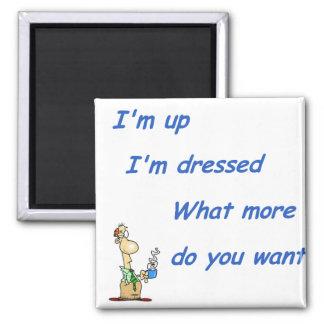 I'm Up I'm Dressed (M) Magnet