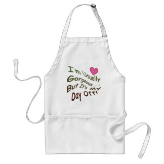 I'm Usually Gorgeous But It's My Day Off! Adult Apron