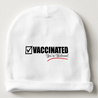 I'm Vaccinated. You're Welcome. Baby Beanie