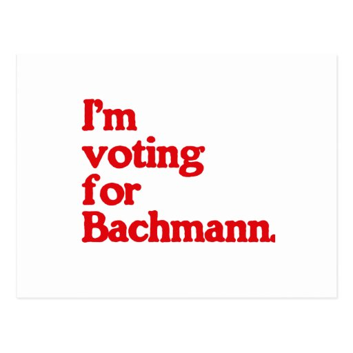 I'M VOTING FOR BACHMANN POST CARD