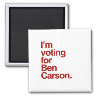 I'm voting for Ben Carson 2016 2 Inch Square Magnet