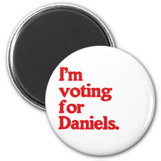 I'M VOTING FOR DANIELS 2 INCH ROUND MAGNET