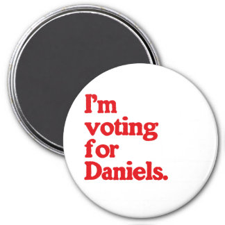 I'M VOTING FOR DANIELS 3 INCH ROUND MAGNET