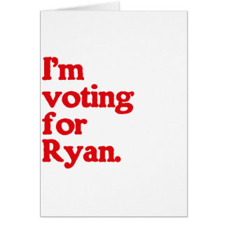 I'M VOTING FOR PAUL RYAN CARD