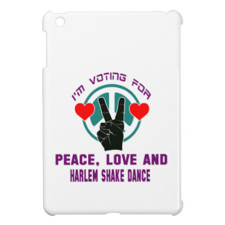 I'm voting for Peace,Love and Harlem Shake Dance Cover For The iPad Mini