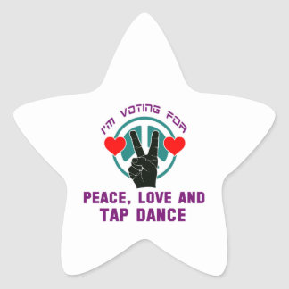 I'm voting for Peace,Love and Tap Dance Star Sticker