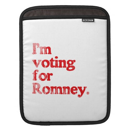 I'M VOTING FOR ROMNEY SLEEVE FOR iPads