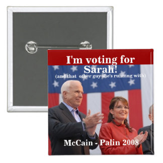 I'm, voting for, Sarah!, (and that... - Customized Pinback Button