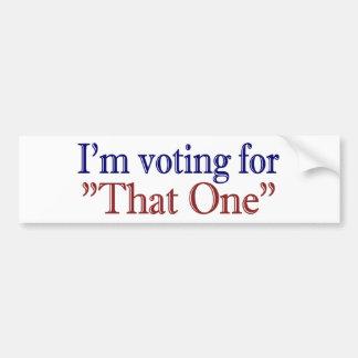 "I'm Voting for ""That One"" (Obama 2008) Car Bumper Sticker"