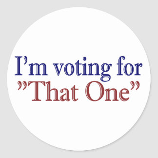 """I'm Voting for """"That One"""" (Obama 2008) Classic Round Sticker"""