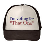 "I'm Voting for ""That One"" (Obama 2008) Trucker Hat"