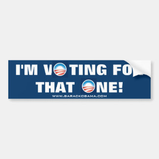 """I'M VOTING FOR THAT ONE"" OBAMA BUMPER STICKER."