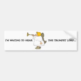 I'M WAITING TO HEAR THE TRUMPET... Religious bumpe Car Bumper Sticker