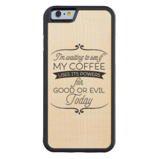 I'm Waiting To See If Carved® Maple iPhone 6 Bumper Case