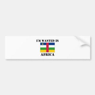 I'm Wanted In Africa Bumper Sticker