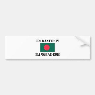 I'm Wanted In Bangladesh Car Bumper Sticker