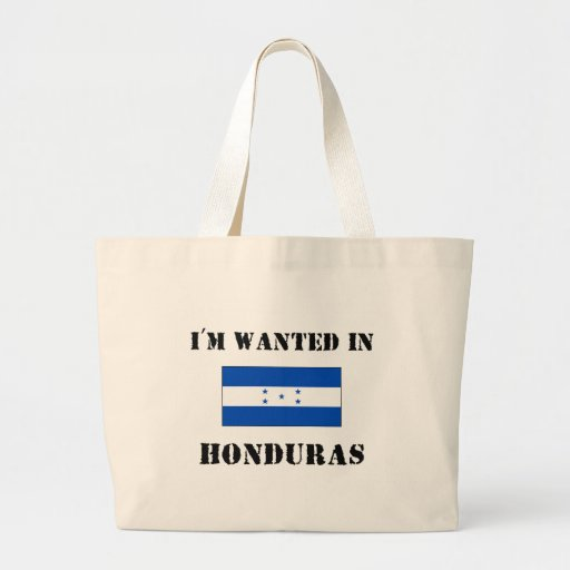 I'm Wanted In Honduras Bags