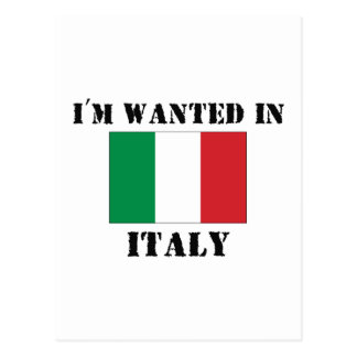 I'm Wanted In Italy Postcard
