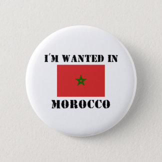 I'm Wanted In Morocco Pinback Button