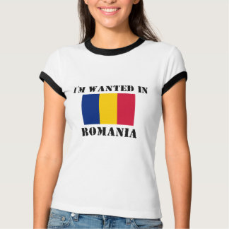 I'm Wanted In Romania Tee Shirts