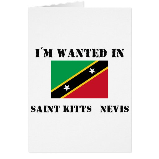I'm Wanted In Saint Kitts & Nevis Greeting Card