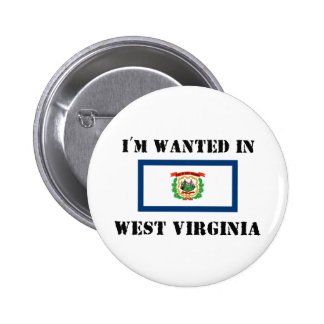 I'm Wanted In West Virginia Pins