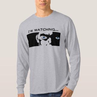 I'm Watching... T-Shirt