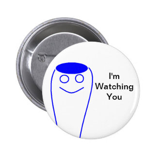 I'm Watching You 2 Inch Round Button