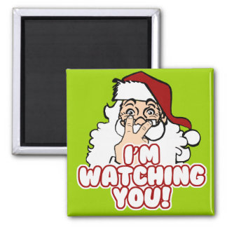 I'm Watching You Funny Santa Claus Magnets