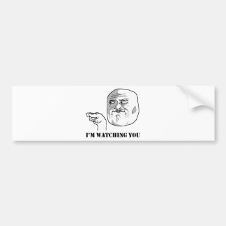 I'm watching you - meme bumper sticker