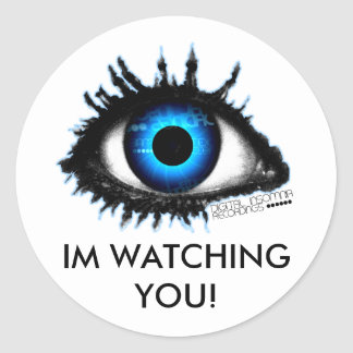 IM WATCHING YOU! CLASSIC ROUND STICKER