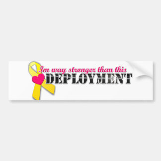 Im way stronger than this Deployment Bumper Sticker