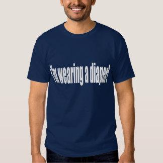 I'm Wearing A Diaper! Tees