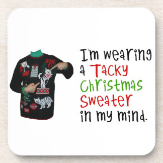 I'm wearing a tacky Christmas Sweater In My Mind Coaster