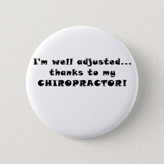 Im well Adjusted Thanks to my Chiropractor Button