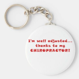 Im well Adjusted Thanks to my Chiropractor Keychain