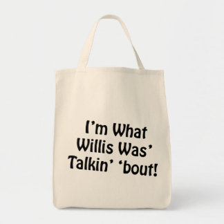 I'm What Willis Was' Talkin' 'Bout! Canvas Bag