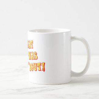I'm What Willis Was Talkin' 'bout! Coffee Mugs