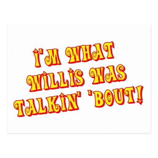 I'm What Willis Was Talkin' 'bout! Postcard