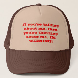 I'm WINNING. Trucker Hat
