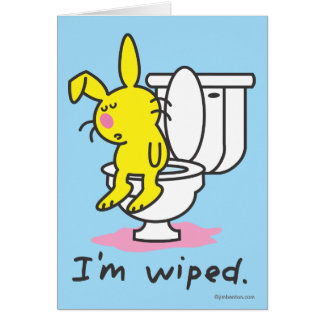 I'm Wiped Greeting Cards