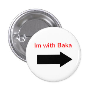 Im with Baka Pinback Button