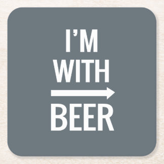 I'm With Beer Coaster