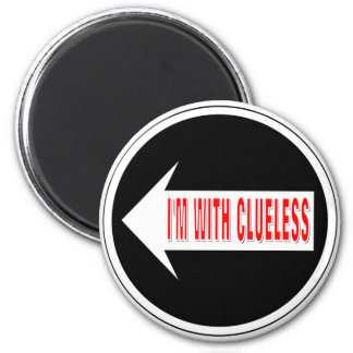I'm With Clueless & I'm With Hopeless Magnet